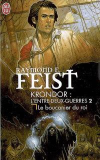 Les nouvelles chroniques de Krondor. Volume 2, Le boucanier du roi