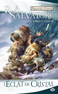 La légende de Drizzt. Volume 4, L'éclat de cristal