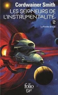 Les seigneurs de l'instrumentalité. Volume 2, La planète Shayol