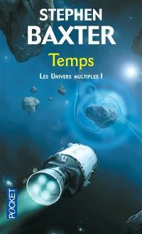 Les univers multiples. Volume 1, Temps