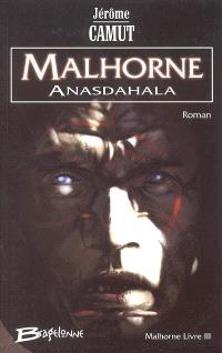 Malhorne. Volume 3, Anasdahala