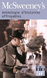 McSweeney's : anthologie d'histoires effroyables