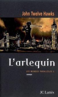 Mondes parallèles. Volume 2, L'Arlequin