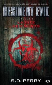 Resident evil. Volume 3, La cité des morts