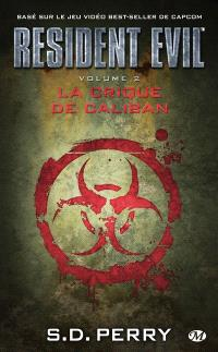 Resident evil. Volume 2, La crique de Caliban