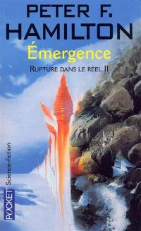 Rupture dans le réel. Volume 2, Emergence