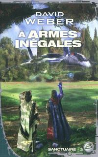 Sanctuaire. Volume 3, A armes inégales