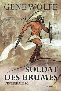 Soldat des brumes : l'intégrale. Volume 1