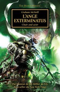 The Horus heresy. Volume 22, L'ange Exterminatus : la chair et le fer