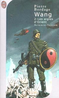 Wang. Volume 2, Les aigles d'Orient
