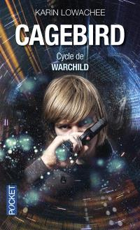 Warchild. Volume 3, Cagebird