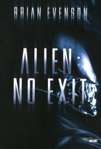 Alien : no exit