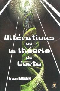 Altérations ou La théorie de Corto : roman science fiction