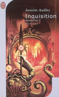 Aquasilva. Volume 2, Inquisition