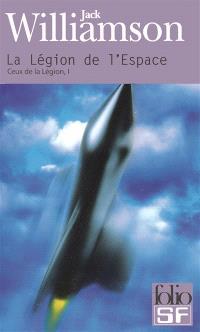 Ceux de la légion. Volume 1, La légion de l'espace
