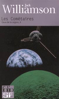 Ceux de la légion. Volume 2, Les cométaires