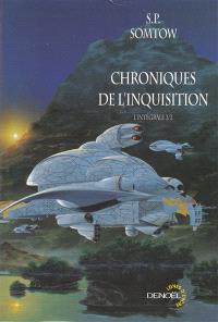 Chroniques de l'inquisition : l'intégrale. Volume 2