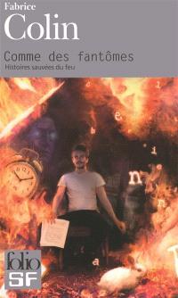 Comme des fantômes : histoires sauvées du feu