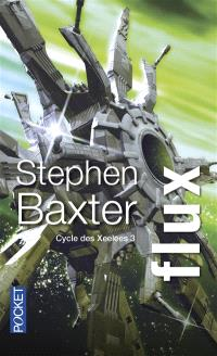 Cycle des Xeelees. Volume 3, Flux