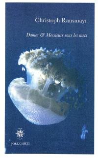 Dames et messieurs sous les mers : une histoire en images d'après 7 planches photographiques en couleurs de Manfred Wakolbinger