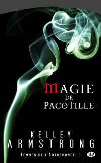 Femmes de l'Autremonde. Volume 3, Magie de pacotille