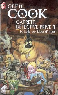 Garrett, détective privé. Volume 1, La belle aux bleus d'argent