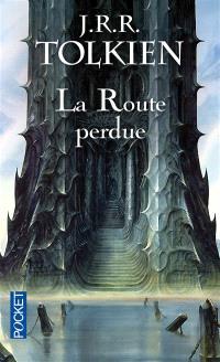 Histoire de la Terre du Milieu, La route perdue : et autres textes : langues et légendes avant Le seigneur des anneaux