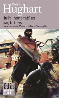 Huit honorables magiciens : une aventure de maître Li et Boeuf Numéro Dix