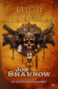 Jon Shannow. Volume 1, Le loup dans l'ombre