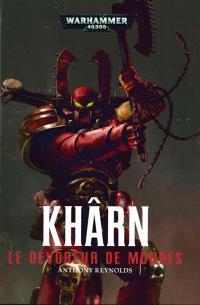 Khârn : le dévoreur de mondes
