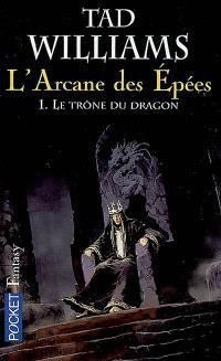 L'arcane des épées. Volume 1, Le trône du dragon
