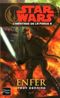 L'héritage de la force. Volume 6, Enfer