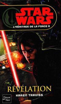 L'héritage de la force. Volume 8, Révélation