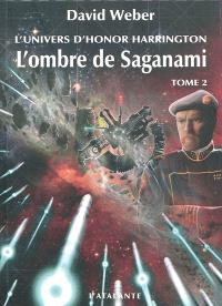 L'ombre de Saganami : l'univers d'Honor Harrington. Volume 2
