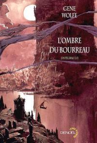 L'ombre du bourreau : l'intégrale. Volume 2