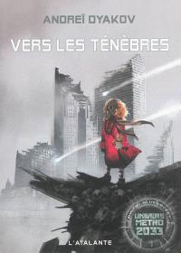 L'univers de Métro 2033, Vers les ténèbres