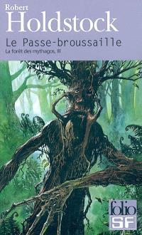 La forêt des Mythagos. Volume 3, Le passe-broussaille