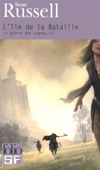 La guerre des cygnes. Volume 2, L'île de la bataille