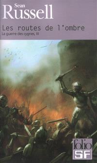 La guerre des cygnes. Volume 3, Les routes de l'ombre