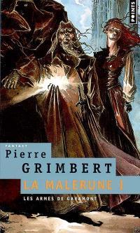 La Malerune. Volume 1, Les armes de Garamont