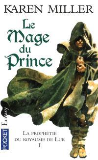 La prophétie du royaume de Lur. Volume 1, Le mage du prince