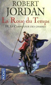 La roue du temps. Volume 19, Le carrefour des ombres