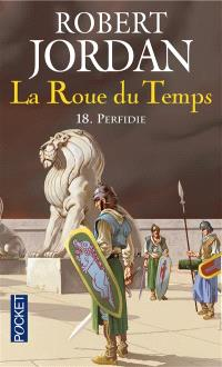 La roue du temps. Volume 18, Perfidie