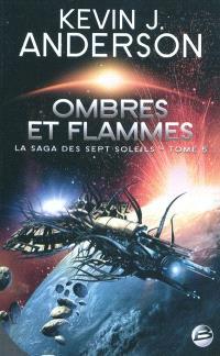 La saga des Sept Soleils. Volume 5, Ombres et flammes