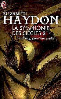 La symphonie des siècles. Volume 3, Prophecy : première partie