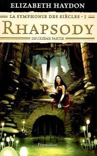 La symphonie des siècles. Volume 1-2, Rhapsody : deuxième partie