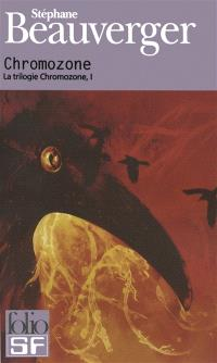 La trilogie Chromozone. Volume 1, Chromozone