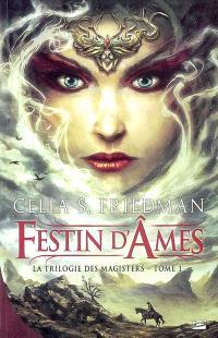 La trilogie des magisters. Volume 1, Festin d'âmes