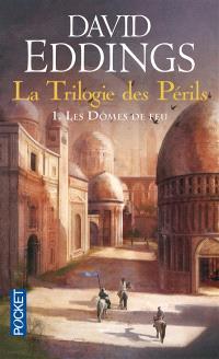 La trilogie des périls. Volume 1, Les dômes de feu