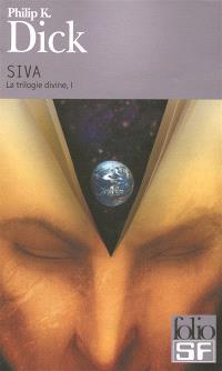La trilogie divine. Volume 1, Siva